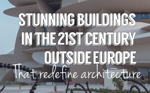14 Stunning Buildings in the 21st Century outside Europe That Redefine Architecture