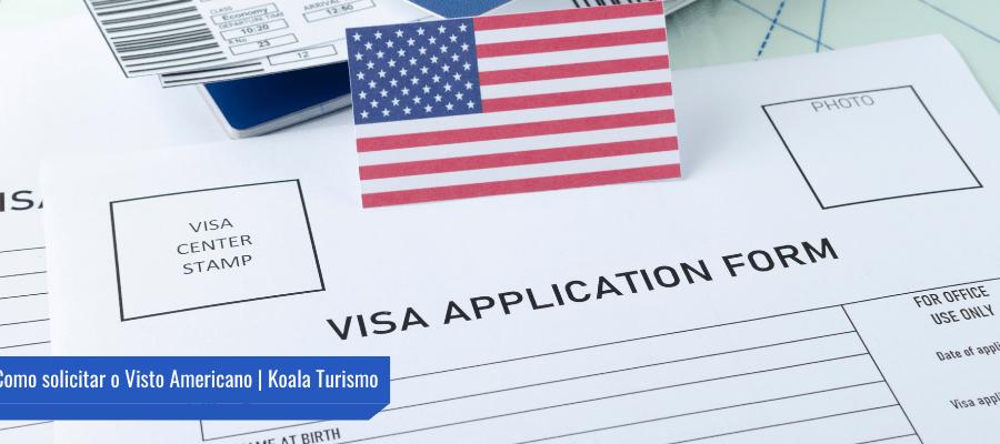 Como solicitar o visto americano   Koala Turismo   Ingressos para Orlando   Excursão Disney