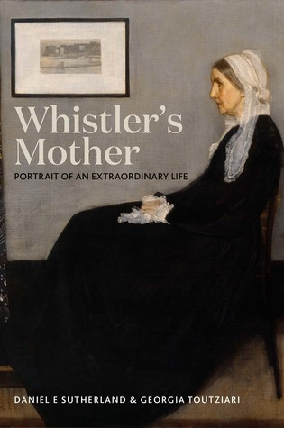 "The cover ""Whistler's Mother: Portrait of an Extranordinary Life."" The title is set within the famous ""Whistler's Mother"" painting, to the left of the sitting woman."