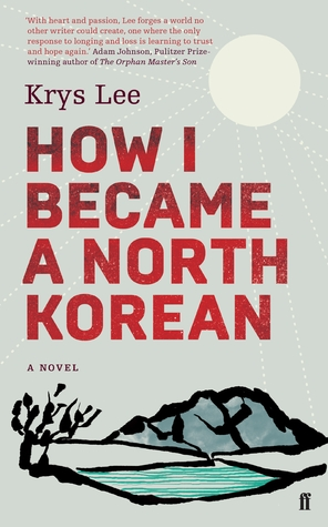 "The cover of ""How I Became a North Korean"" by Krys Lee"