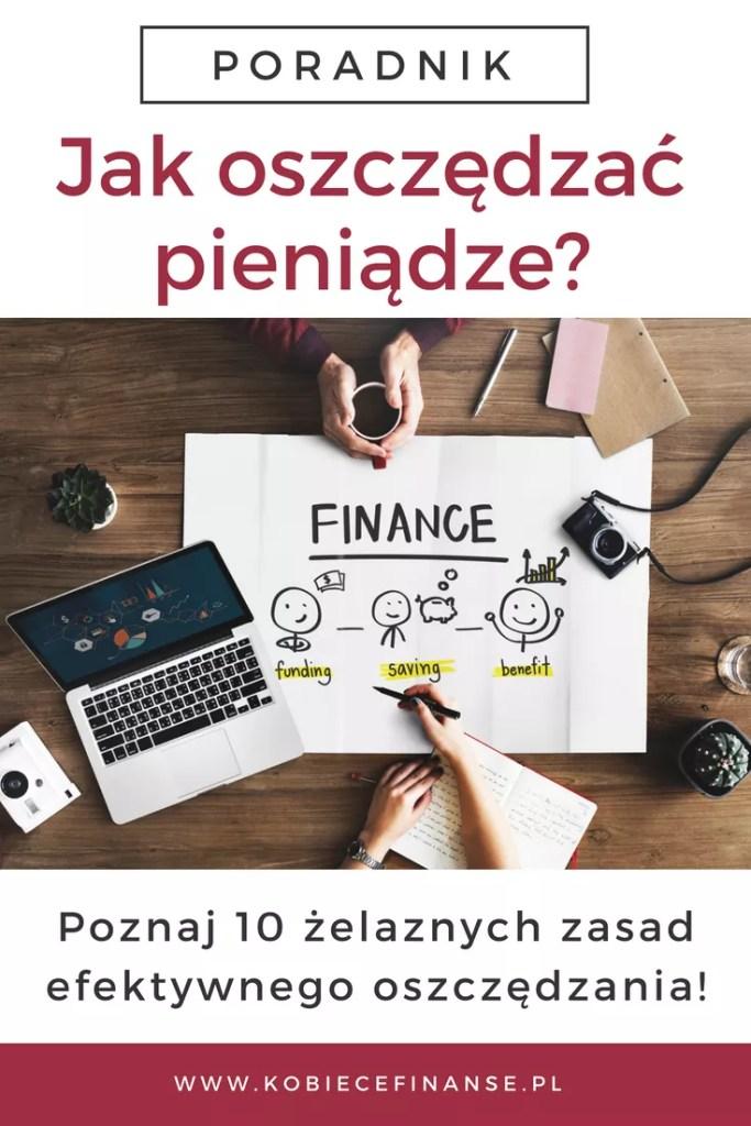 Jak efektywnie oszczędzać pieniądze? Efektywne oszczędzanie: 10 zasad