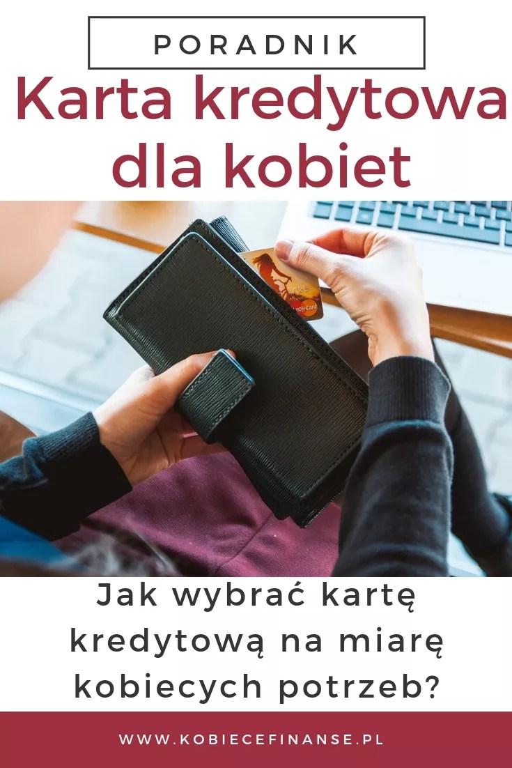 Karty kredytowe dla kobiet: co oferują banki? Jak wybrać odpowiednią kartę kredytową, by spełniała kobiece potrzeby? Przegląd kobiecych kart kredytowych na blogu Kobiece Finanse #porady #poradnik #kobieta #dlakobiet #kobiecefinanse #kobiece #finanse #finansekobiet #dlapań #panidomu #karta #kartakredytowa #zakupy #finanseosobiste #ciakawe