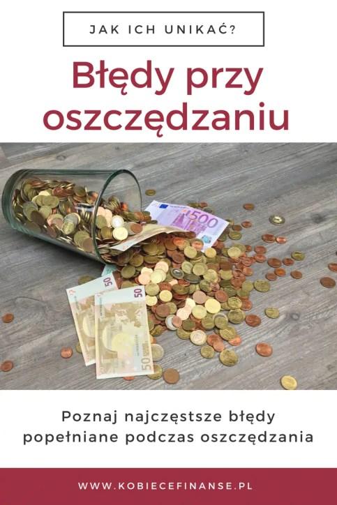 Błędy przy oszczędzaniu - jak ich unikać? | Blog finansowy Kobiece Finanse