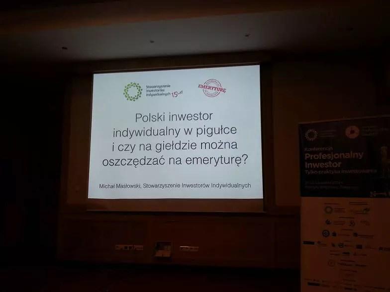 Polski inwestor indywidualny a emerytura, konferencja Profesjonalny Inwestor