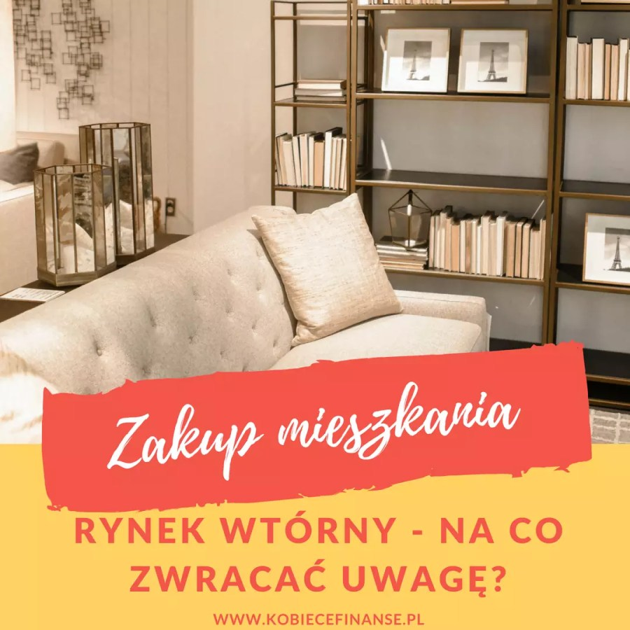 Zakup mieszkania na rynku wtórnym - na co zwracać uwagę? Kupno mieszkania we Wrocławiu | Co sprawdzać przy kupowaniu mieszkania? | Lista kontrolna przy kupnie mieszkania | Blog finansowy Kobiece Finanse