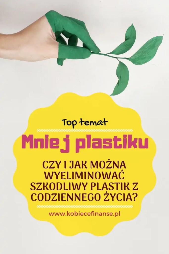 Mniej plastiku - jak wyeliminować plastik z codziennego życia? Blog Kobiece Finanse zaprasza #zdrowie #eko #nowaste #zerowaste #ekologia #bio