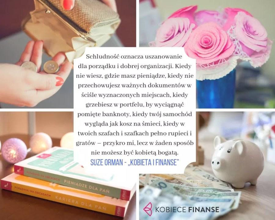 """Suze Orman, cyat z książki """"Kobieta i pieniądze"""" - o tym, jaki wpływ ma utrzymanie porządku w finansach i dokumentach na bogactwo"""