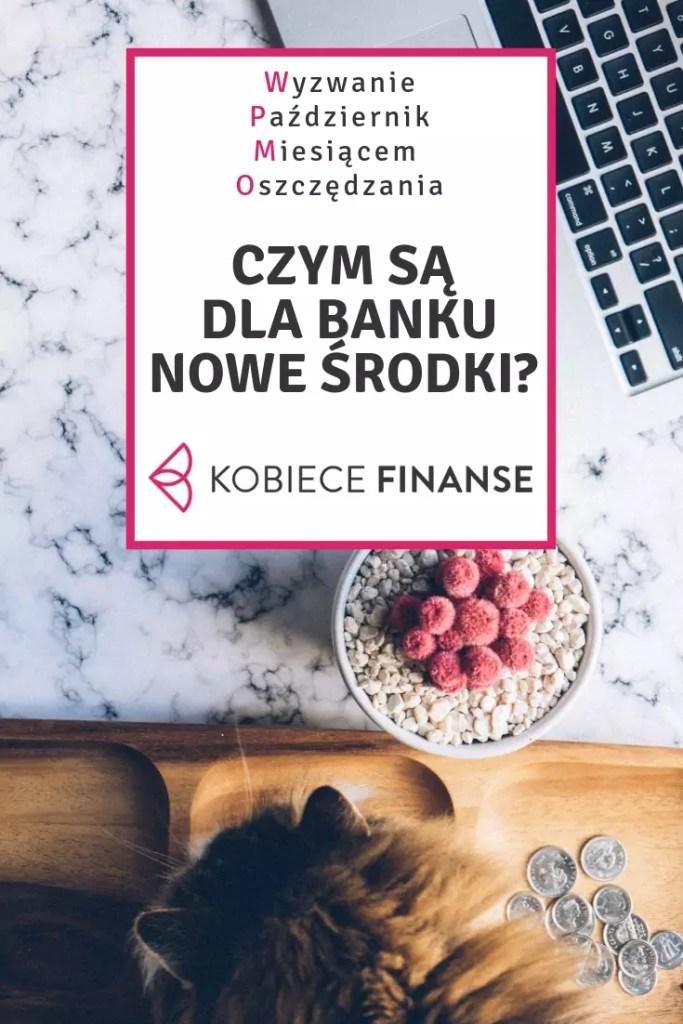 Czym są nowe środki dla banku? CO to oznacza nowe środki na lokacie lub koncie oszczędnościowym? W kolejnym odcinku wyzwania Październik Miesiącem Oszczędzania znjadziesz odpowiedzi na te pytania! Zajrzyj na blog o finansach osobistych Kobiece Finanse #wyzwaniepmo #pmo #oszczędzanie #kobieta #money #pieniądze #finanse #savings #homebudget #budżetdomowy #promocje #banki #bank #promocjabankowa