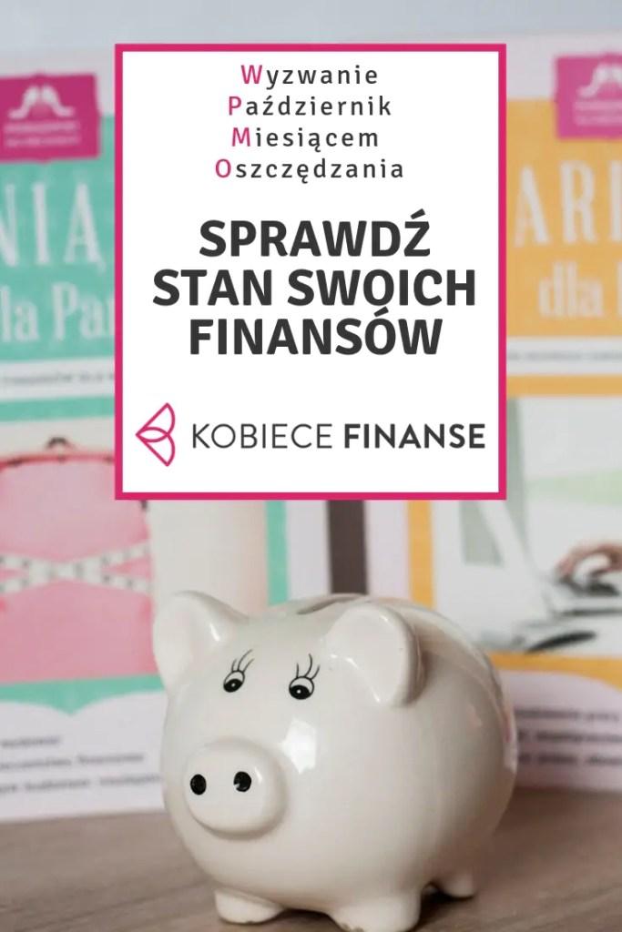Sprawdź stan swoich finansów. Zbadaj poziom zamożności, oblicz wartość netto majątku. Oceń swój stan zadłużenia i sposób, w jaki chcesz sobie zapewnić finansowe bezpieczeństwo - wszystko na blogu Kobiece Finanse w ramach wyzwania Październik Miesiącem Oszczędzania #finanse #finanseosobiste #budżetdomowy #money #financialfreedom #pmo #wyzwaniepmo #październikmiesiącemoszczędzania #kobiecefinanse