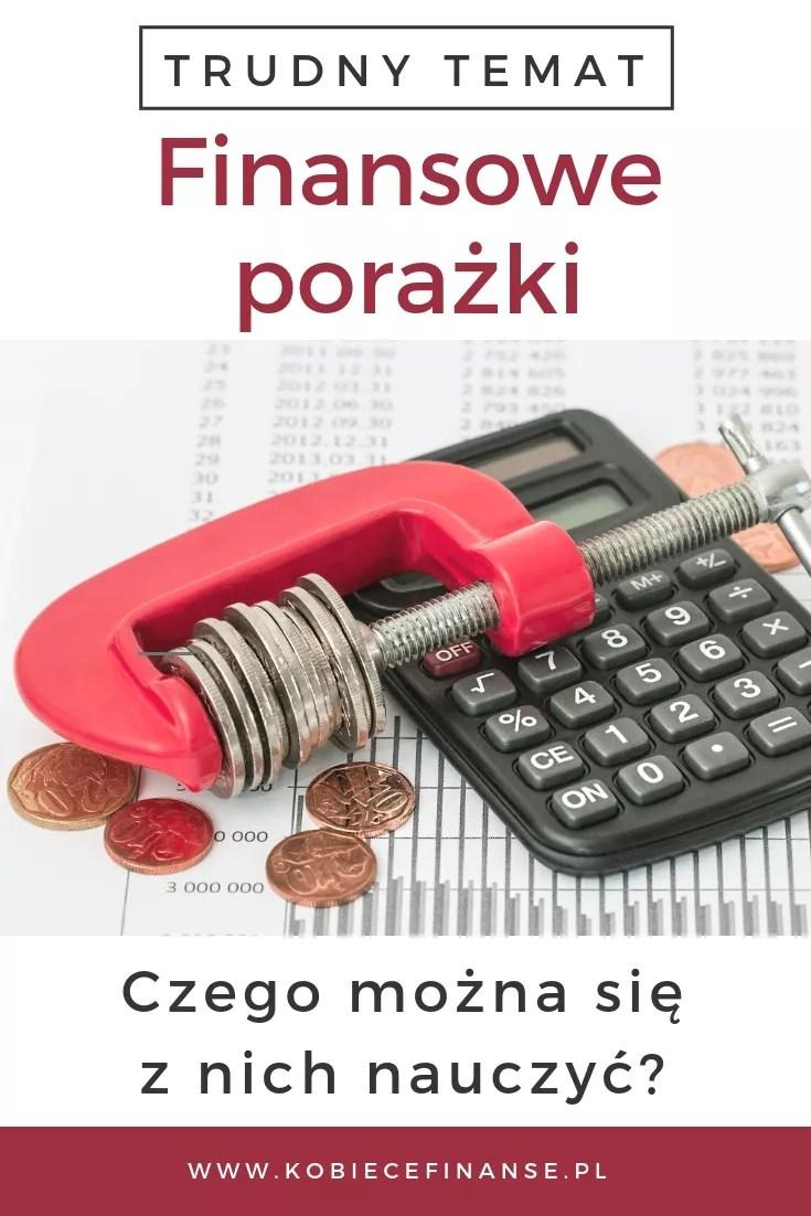 Finansowe porażki bywają bolesne i są tematem wstydliwym, ale można wynieść z nich sporą naukę. Dzięki nim nie popełnimy więcej tych samych błędów. Porażki są potrzebne do tego, by w końcu odnieść sukces! #finanse #finanseosobiste #kobiecefinanse #porażki #sukces #success #money #personalfinances #blog #poradnik #inspiracje