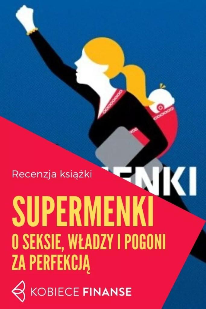 Supermenki - o seksie, władzy i pogoni za perfekcją - recenzja