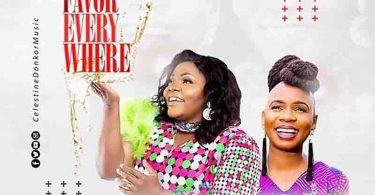Celestine Donkor Ft Evelyn Wanjiru – Favor Everywhere