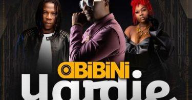 Obibini – Yardie (Remix) Ft Stonebwoy & Akiyana