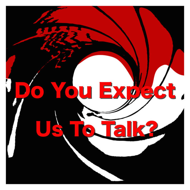 Do You Expect Us To Talk