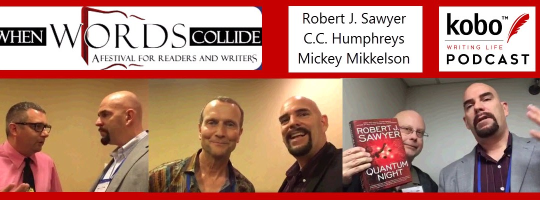 Kobo Writing Life Podcast – Episode 093 – Interviews from When Words Collide