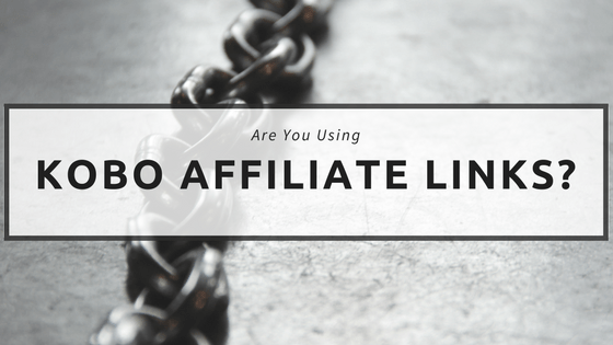 Are You Using Kobo Affiliate Links?