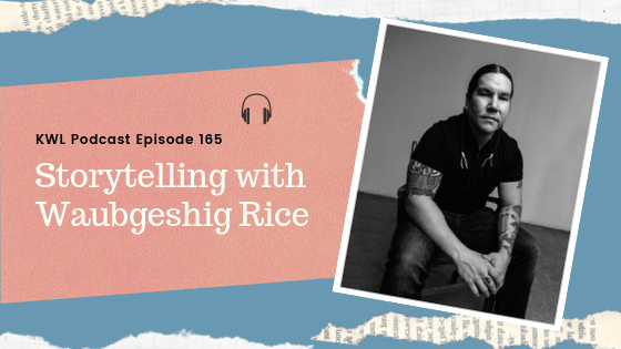 #165 Storytelling with Waubgeshig Rice