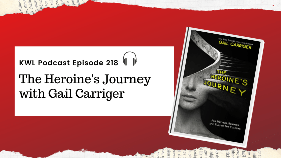 KWL – 218 – The Heroine's Journey with Gail Carriger