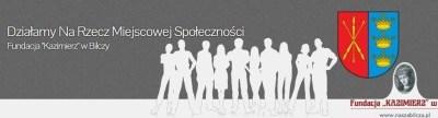 """Fundacja """"Kazimierz"""" w Bilczy"""