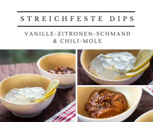 Streichfeste Dips | Vanille-Zitronen-Schmand & Chili-Mole