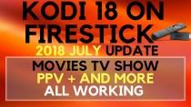 HOW TO INSTALL KODI 18.0 ON FIRESTICK JULY 2018