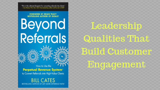 Leaders, Relationship Marketing, Customer Experience, Customer Journey, Referrals, Customer Engagement