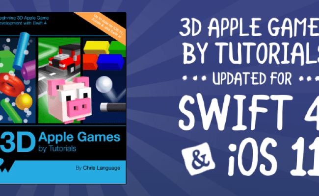 3d Apple Games By Tutorials Updated For Swift 4 And Ios 11
