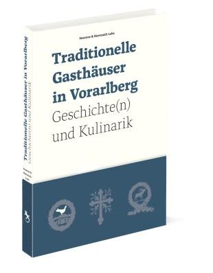 Cover Buch Traditionelle Gasthäuser in Vorarlberg – Geschichte(n) und Kulinarik in 3D