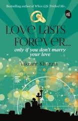 Love Lasts Forever..only if you don't marry your love- Book Review