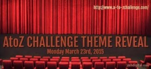 Curtain Raiser #‎AtoZChallenge‬ Theme Reveal 2015