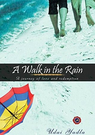 A Walk in the Rain - Book Review - Udai Yadla - Good Reads