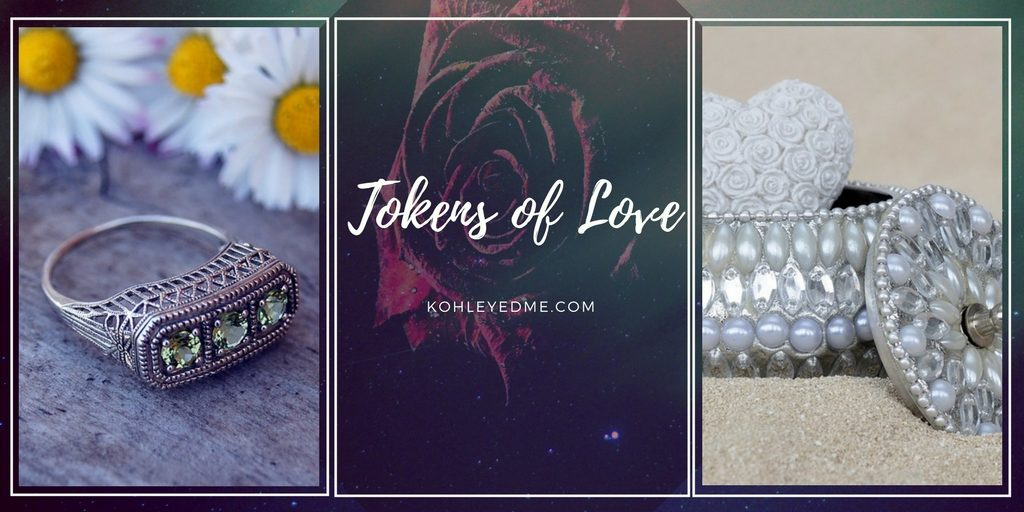 Tokens of Love - Poetry - Kohl Eyed Me