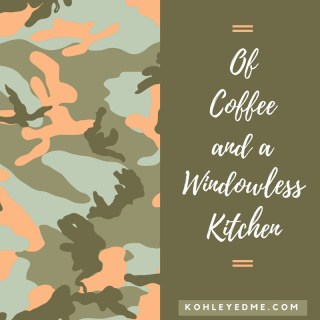 Of Coffee and a Windowless Kitchen