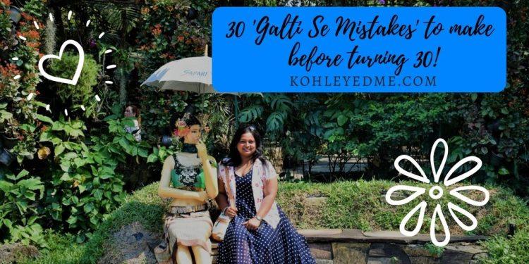 30 mistakes to make before turning 30 kohleyedme.com