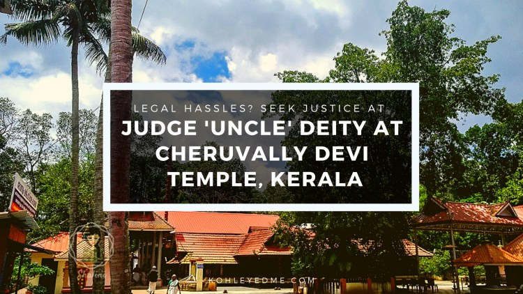 Judge Uncle Deity at Cheruvally Devi Temple helps in providing justice to litigants