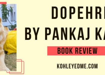 Book Review of Dopehri by Pankaj Kapur