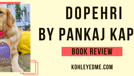 Book Review of Dopehri by Pankaj Kapur