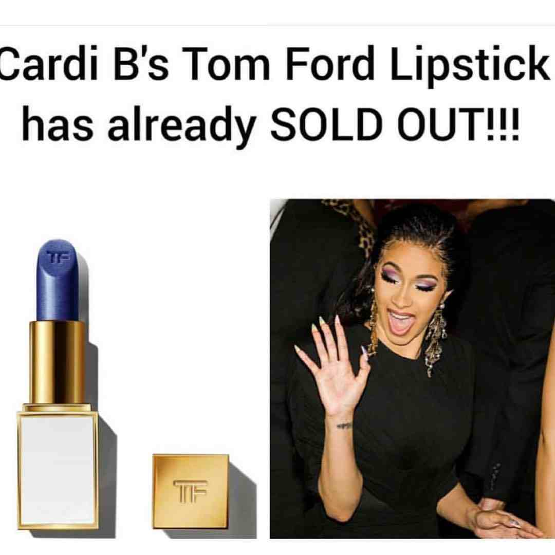 5ba6e15e986 Cardi B s signature TomFord lipstick sells out 11 hours after ...