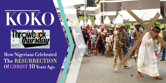 Easter In Retrospect: How Nigerians Celebrated The Resurrection Of Christ 10 Years Ago 3