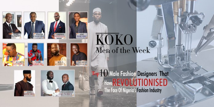 KOKO's Men Of The Week: Top 10 Male Fashion Designers That Are Revolutionising Nigeria's Fashion Industry 1
