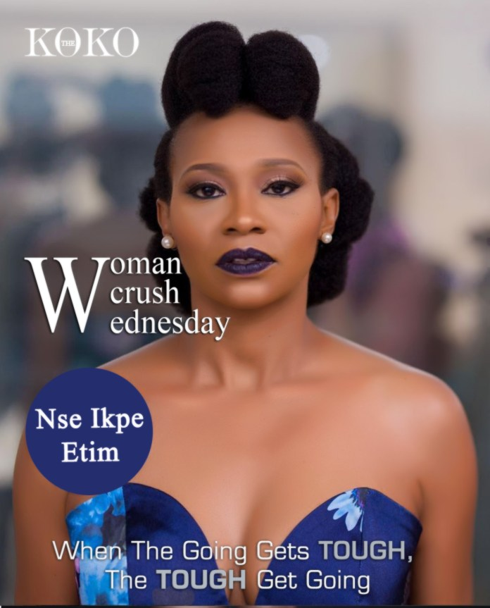When The Going Gets Tough, The Tough Get Going - Talented, Beautiful And Inspirational Nse Ikpe Etim Is Our WCW 1