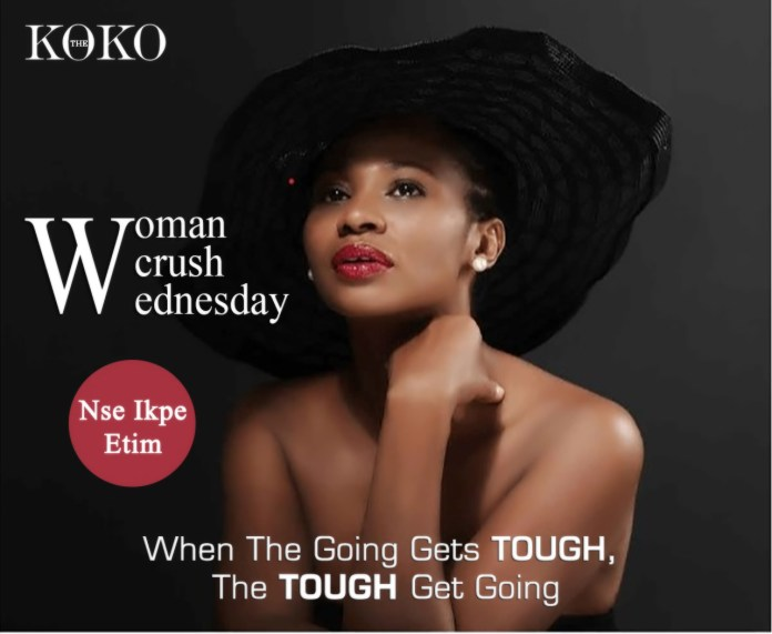 When The Going Gets Tough, The Tough Get Going - Talented, Beautiful And Inspirational Nse Ikpe Etim Is Our WCW 3