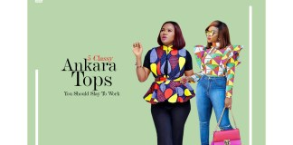 Ankara Styles: 5 Classy Ankara Tops You Should Slay To Work