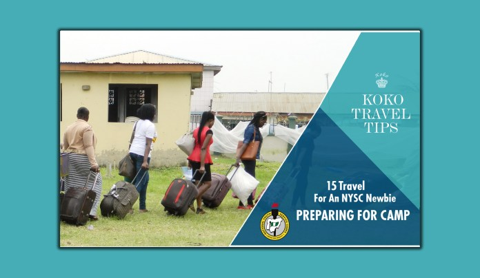 15 Travel Tips For An NYSC Newbie Preparing For Orientation Camp 2