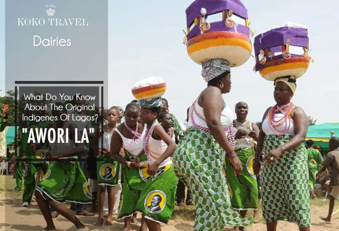 """Travel: What Do You Know About The Original Indigenes Of Lagos """"Awori La"""" 1"""