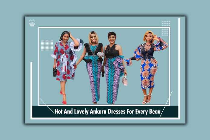 Hot And Lovely Ankara Dresses For Every Beau
