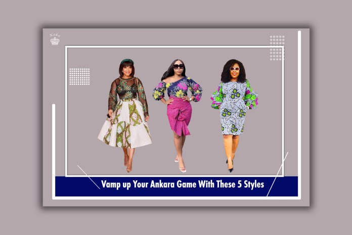 Vamp up Your Ankara Game With These 5 Styles