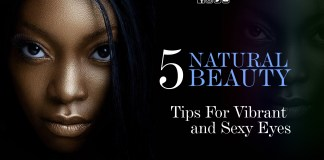 5 Natural Beauty Tips For Vibrant and Sexy Eyes