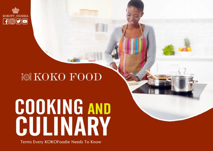 Cooking And Culinary Terms Every KOKOFoodie Needs To Know