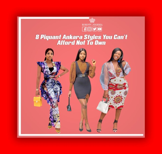 8 Piquant Ankara Styles You Can't Afford Not To Own